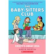 Kristy's Great Idea: Full-Color Edition (The Baby-Sitters Club Graphix #1) by Martin, Ann M.; Telgemeier, Raina, 9780545813877