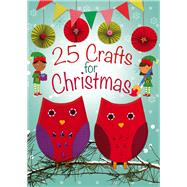 25 Crafts for Christmas by Goodings, Christina; Williams, John; Meredith, Samantha, 9780745963877