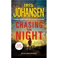 Chasing the Night by Johansen, Iris, 9781250073877
