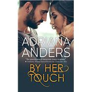 By Her Touch by Anders, Adriana, 9781492633877