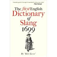 The First English Dictionary of Slang, 1699 by Gent, B. E., 9781851243877