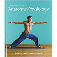 Fundamentals of Anatomy & Physiology & Martini's Atlas of the Human Body &  Modified MasteringA&P with Pearson eText -- ValuePack Access Card -- for Fundamentals of Anatomy & Physiology Package by Martini, Frederic H.; Nath, Judi L.; Bartholomew, Edwin F., 9780133963878