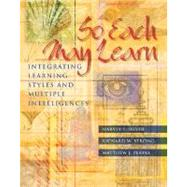 So Each May Learn: Integrating Learning Styles and Multiple