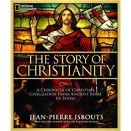 The Story of Christianity by Isbouts, Jean-Pierre, 9781426213878