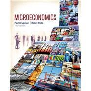 Microeconomics by Krugman, Paul; Wells, Robin, 9781464143878