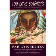 100 Love Sonnets by Neruda, Pablo; Escobedo, Gustavo; Sullivan, Rosemary; Campos, Gabriela; Clarke, George Elliott (CON), 9781550963878