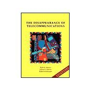 The Disappearance of Telecommunications by Saracco, Roberto; Harrow, Jeffrey R.; Weihmayer, Robert, 9780780353879
