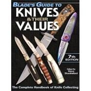 Blade's Guide to Knives and Their Values by Shackleford, Steve, 9781440203879