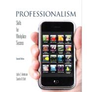 Professionalism : Skills for Workplace Success (Text Only) by Anderson, Lydia E.; Bolt, Sandra B., 9780135063880