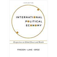 International Political Economy by Frieden, Jeffry A.; Lake, David A.; Broz, J. Lawrence, 9780393603880