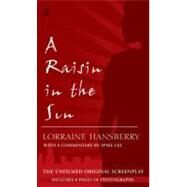 A Raisin in the Sun The Unfilmed Original Screenplay by Hansberry, Lorraine; Nemiroff, Robert; Lee, Spike; Wilkerson, Margaret B., 9780451183880