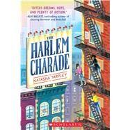 The Harlem Charade by Tarpley, Natasha, 9780545783880