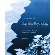 Cognitive Psychology Connecting Mind, Research and Everyday Experience by Goldstein, E. Bruce, 9781285763880