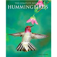 The Complete Book of Hummingbirds by Tilford, Tony, 9781626863880
