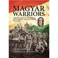 Magyar Warriors by Berna'd, De'nes, 9781906033880