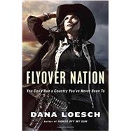 Flyover Nation by Loesch, Dana, 9780399563881