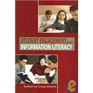 Student Engagement And Information Literacy by Gibson, Craig, 9780838983881