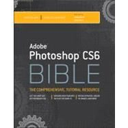 Adobe Photoshop CS6 Bible by Dayley, Brad; Dayley, DaNae, 9781118123881