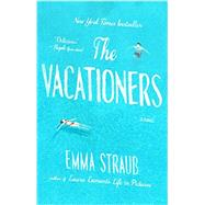 The Vacationers A Novel by Straub, Emma, 9781594633881