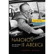 Nabokov in America On the Road to Lolita by Roper, Robert, 9781632863881
