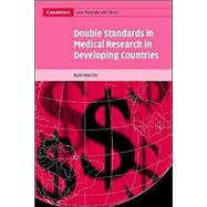 Double Standards in Medical Research in Developing Countries by Ruth Macklin, 9780521833882
