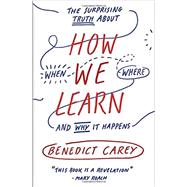 How We Learn by CAREY, BENEDICT, 9780812993882