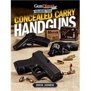 Gun Digest Guide to Concealed Carry Handguns by Jones, Dick, 9781440243882