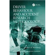 Driver Behaviour and Accident Research Methodology: Unresolved Problems by Wshlberg,Anders af, 9781138073883