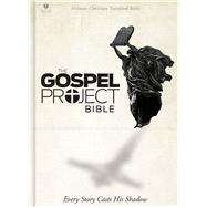 The Gospel Project Bible, Printed Hardcover by Holman Bible Staff, 9781433613883
