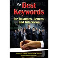 The Best Keywords for Resumes, Letters, and Interviews: Powerful Words and Phrases for Landing Great Jobs! by Enelow, Wendy S.; Kursmark, Louise, 9781570233883