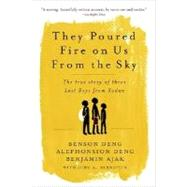 They Poured Fire on Us from the Sky by Deng, Alephonsion, 9781586483883