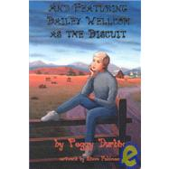 And Featuring Bailey Wellcom As the Biscuit by Durbin, Margaret, 9781886383883