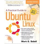 Practical Guide to Ubuntu Linux (Versions 8.10 and 8.04), A by Sobell, Mark G., 9780137003884
