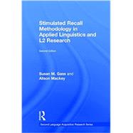 Stimulated Recall Methodology in Applied Linguistics and L2 Research by Gass; Susan M., 9780415743884