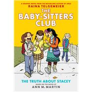 The Truth About Stacey: Full-Color Edition (The Baby-Sitters Club Graphix #2) by Martin, Ann M.; Telgemeier, Raina, 9780545813884