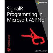 Signalr Programming in Microsoft Asp.net by Aguilar, José M., 9780735683884