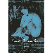 Lost Paradise A Novel by Nooteboom, Cees; Massotty, Susan, 9780802143884