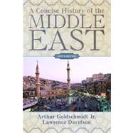 A Concise History Of the Middle East by Goldschmidt Jr, Arthur, 9780813343884