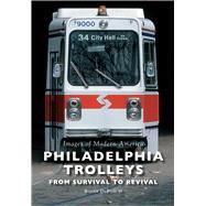 Philadelphia Trolleys by Dupuis, Roger, II, 9781467123884