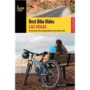 Best Bike Rides Las Vegas: The Greatest Recreational Rides in the Metro Area by Papa, Paul W., 9781493003884
