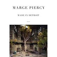 Made in Detroit by Piercy, Marge, 9780385353885