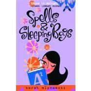 Spells & Sleeping Bags by MLYNOWSKI, SARAH, 9780385733885