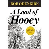 A Load of Hooey by Odenkirk, Bob, 9781938073885