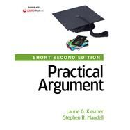 Practical Argument: Short Edition by Kirszner, Laurie G.; Mandell, Stephen R., 9781457683886