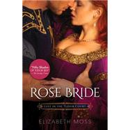 Rose Bride by Moss, Elizabeth, 9781492613886