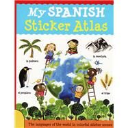 My Spanish Sticker Atlas by Bruzzone, Catherine; McLellar, Stu, 9781438003887
