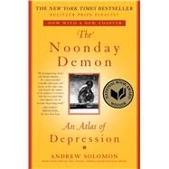 The Noonday Demon by Solomon, Andrew, 9781501123887