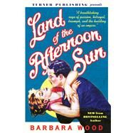 Land of the Afternoon Sun by Wood, Barbara, 9781681623887