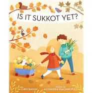 Is It Sukkot Yet? by Barash, Chris; Psacharopulo, Alessandra, 9780807533888