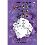 My Life as a Joke by Tashjian, Janet; Tashjian, Jake, 9781250103888